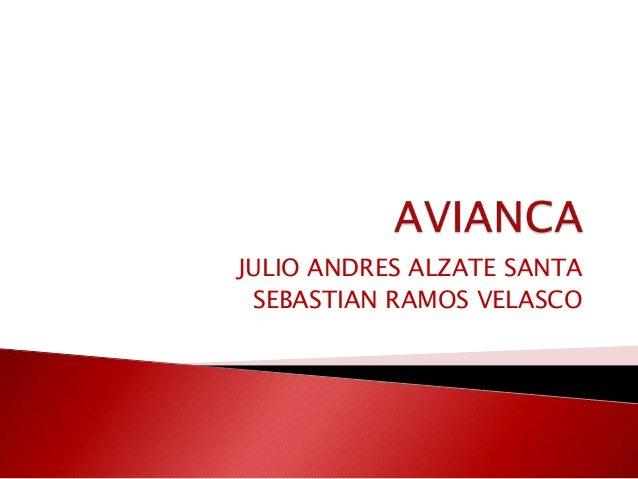 JULIO ANDRES ALZATE SANTA SEBASTIAN RAMOS VELASCO