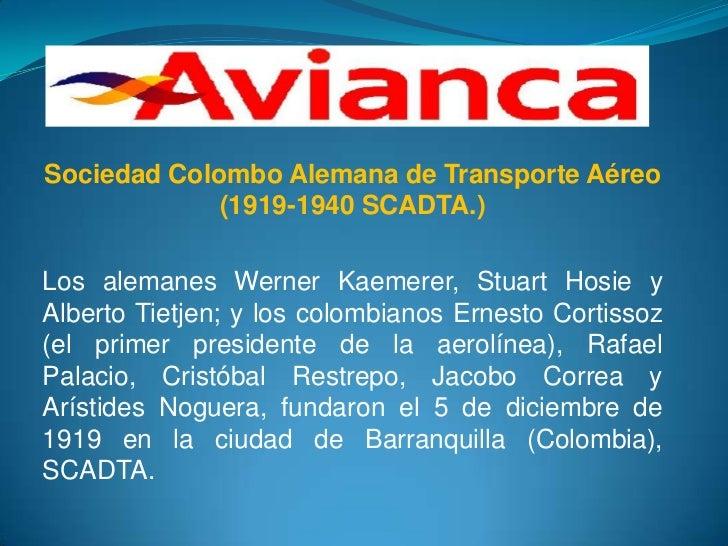 Sociedad Colombo Alemana de Transporte Aéreo (1919-1940 SCADTA.)<br />Los alemanes Werner Kaemerer, Stuart Hosie y Alberto...