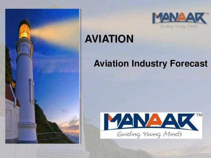 AVIATION Aviation Industry Forecast