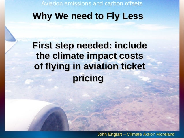First step needed: includeFirst step needed: include the climate impact coststhe climate impact costs of flying in aviatio...