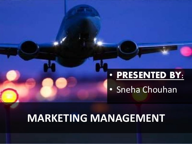 • PRESENTED BY:  • Sneha Chouhan  MARKETING MANAGEMENT