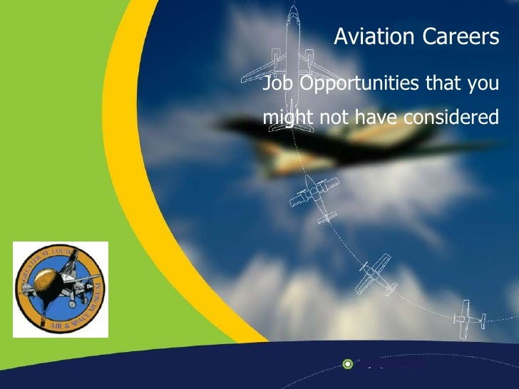 Aviation Careers<br />Job Opportunities that you <br />might not have considered<br />