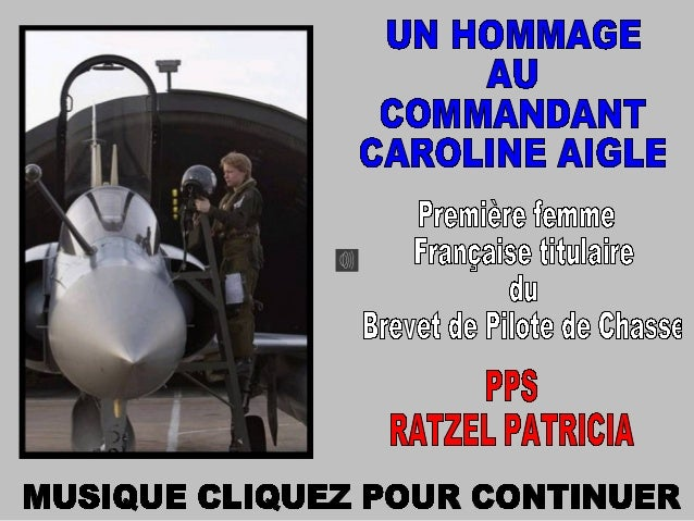 Caroline Aigle en tenue de pilote  devant un avion de chasse.          Diplômée de lÉcolepolytechnique, elle intègre lÉcol...