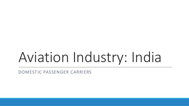 Aviation Industry: India DOMESTIC PASSENGER CARRIERS