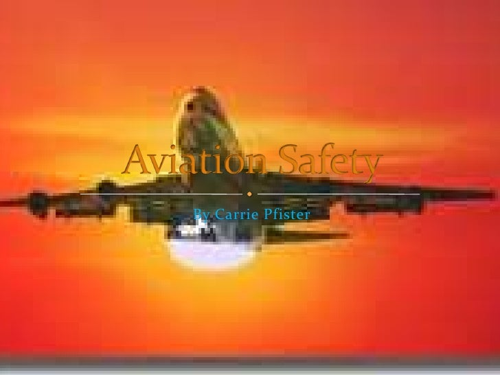 By Carrie Pfister<br />Aviation Safety<br />