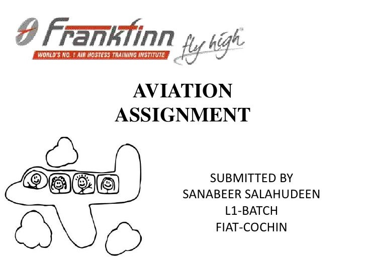 AVIATIONASSIGNMENT        SUBMITTED BY    SANABEER SALAHUDEEN           L1-BATCH         FIAT-COCHIN