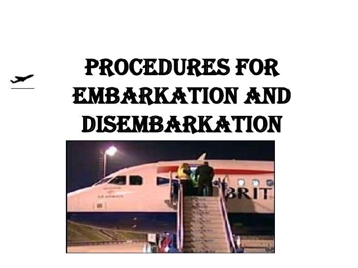 Procedures forEmbarkation and Disembarkation
