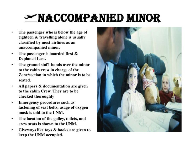 UNACCOMPANIED MINOR•   The passenger who is below the age of    eighteen & travelling alone is usually    classified by mo...