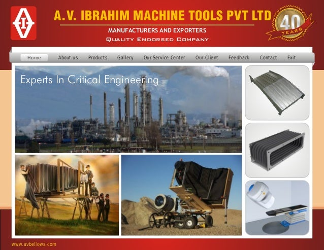 www.avbellows.com A.V. IBRAHIM MACHINE TOOLS PVT LTD MANUFACTURERS AND EXPORTERS Quality Endorsed Company Experts In Criti...