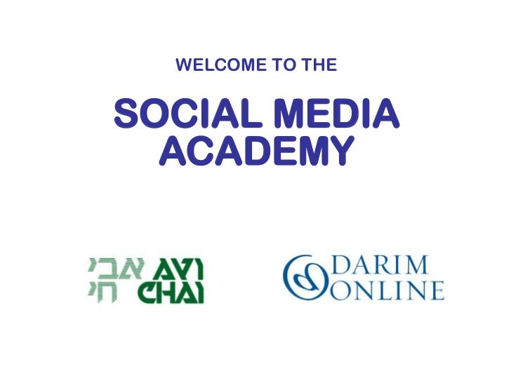 WELCOME TO THE <br />SOCIAL MEDIA ACADEMY<br />