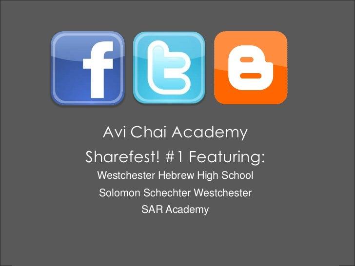 Avi Chai Academy<br />Sharefest! #1 Featuring:<br />Westchester Hebrew High School<br />Solomon Schechter Westchester<br /...