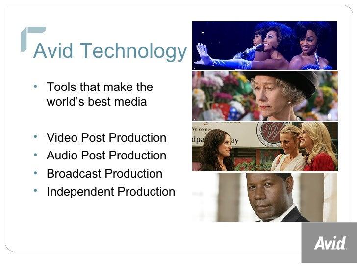 Avid Technology <ul><li>Tools that make the world's best media </li></ul><ul><li>Video Post Production </li></ul><ul><li>A...