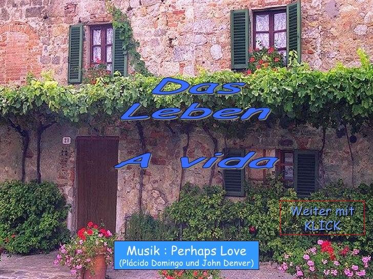 Musik : Perhaps Love (Plácido Domingo und John Denver) Weiter mit KLICK