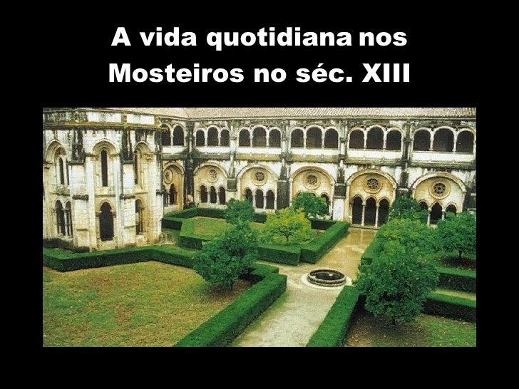 A vida quotidiana   nos Mosteiros no séc. XIII