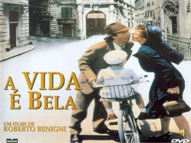 A Vida é Bela (1997) O filme lançado em 1997 e que ganhou o mundo em 1998, é um filme estrangeiro que faz sucesso em Holly...