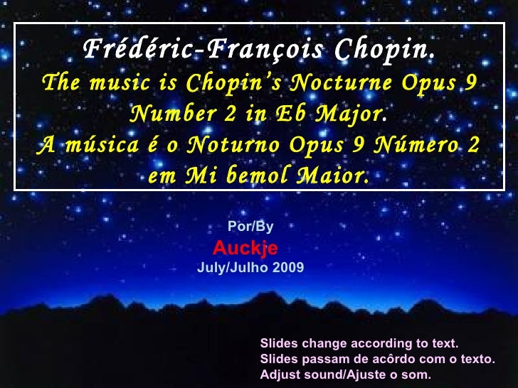 Frédéric-François Chopin. The music is Chopin's   Nocturne Opus 9 Number 2 in Eb Major . A música é o Noturno Opus 9 Númer...