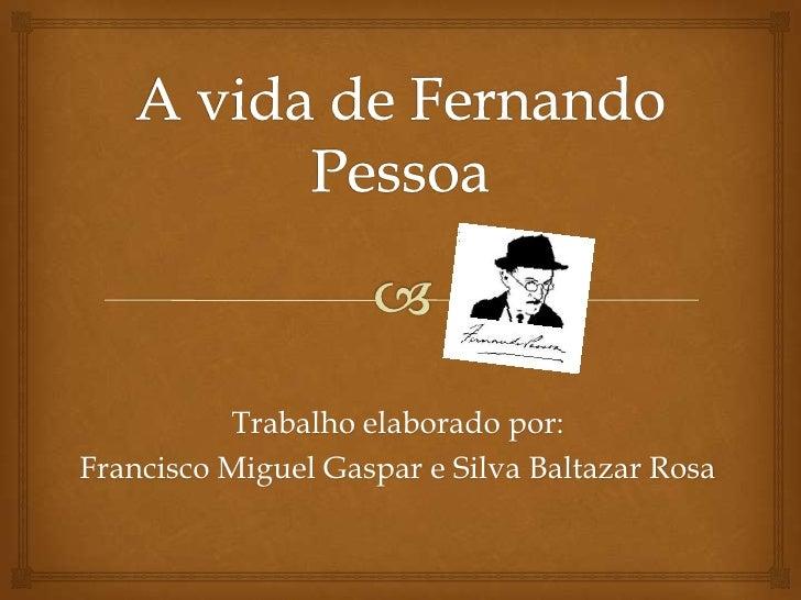 Trabalho elaborado por:Francisco Miguel Gaspar e Silva Baltazar Rosa