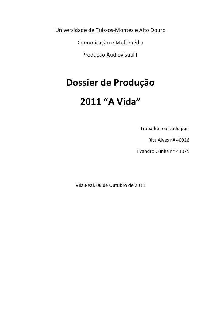 Universidade de Trás-os-Montes e Alto Douro        Comunicação e Multimédia          Produção Audiovisual II    Dossier de...