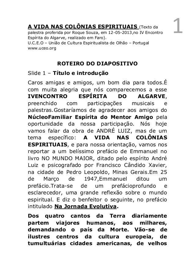 1A VIDA NAS COLÔNIAS ESPIRITUAIS (Texto dapalestra proferida por Roque Souza, em 12-05-2013,no IV EncontroEspírita do Alga...
