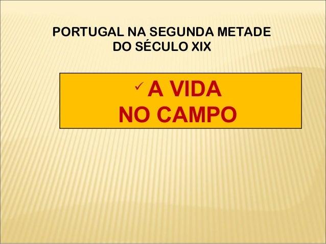  A VIDANO CAMPOPORTUGAL NA SEGUNDA METADEDO SÉCULO XIX