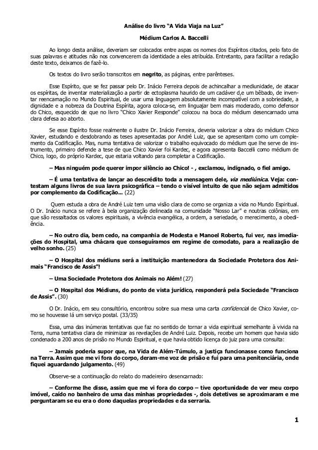 """1 Análise do livro """"A Vida Viaja na Luz"""" Médium Carlos A. Baccelli Ao longo desta análise, deveriam ser colocados entre as..."""