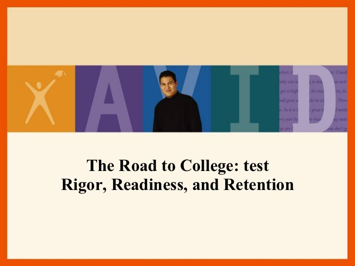 The Road to College: test Rigor, Readiness, and Retention