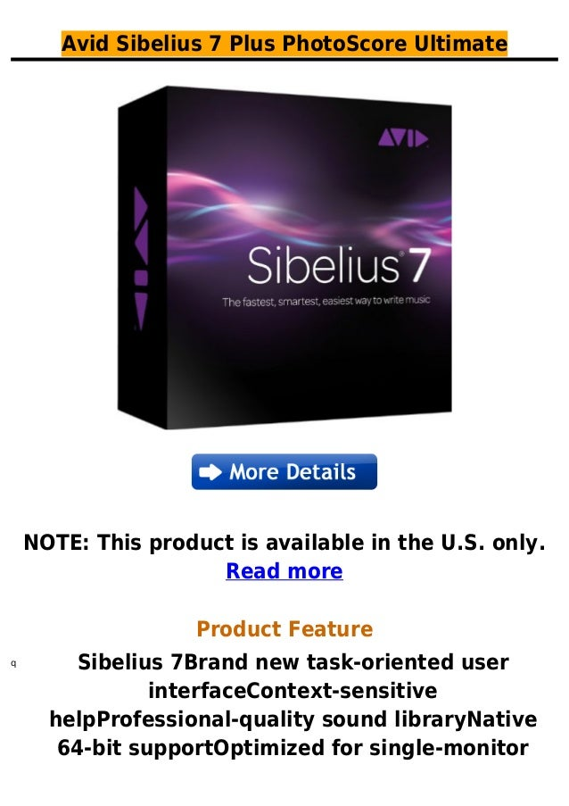 Avid Sibelius 7 Plus PhotoScore UltimateNOTE: This product is available in the U.S. only.Read moreProduct FeatureSibelius ...