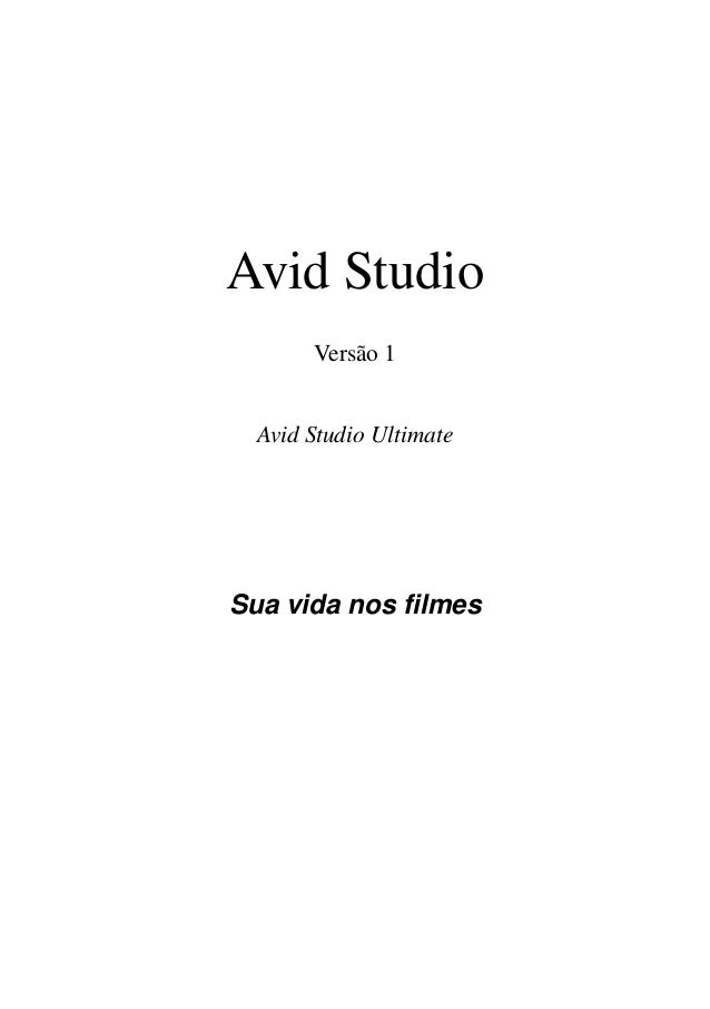 Avid Studio       Versão 1  Avid Studio UltimateSua vida nos filmes