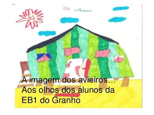 A imagem dos avieiros…Aos olhos dos alunos daEB1 do Granho