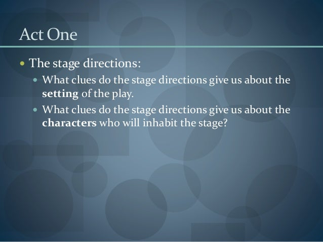 11 Act One The Stage Directions