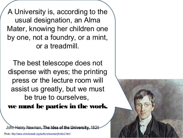 A University is, according to the usual designation, an Alma Mater, knowing her children one by one, not a foundry, or a m...