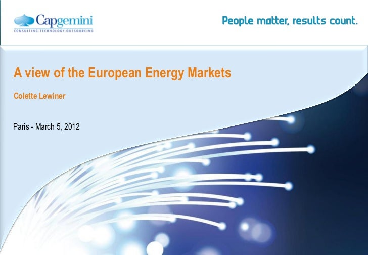A view of the European Energy MarketsColette LewinerParis - March 5, 2012                                        | Energy,...
