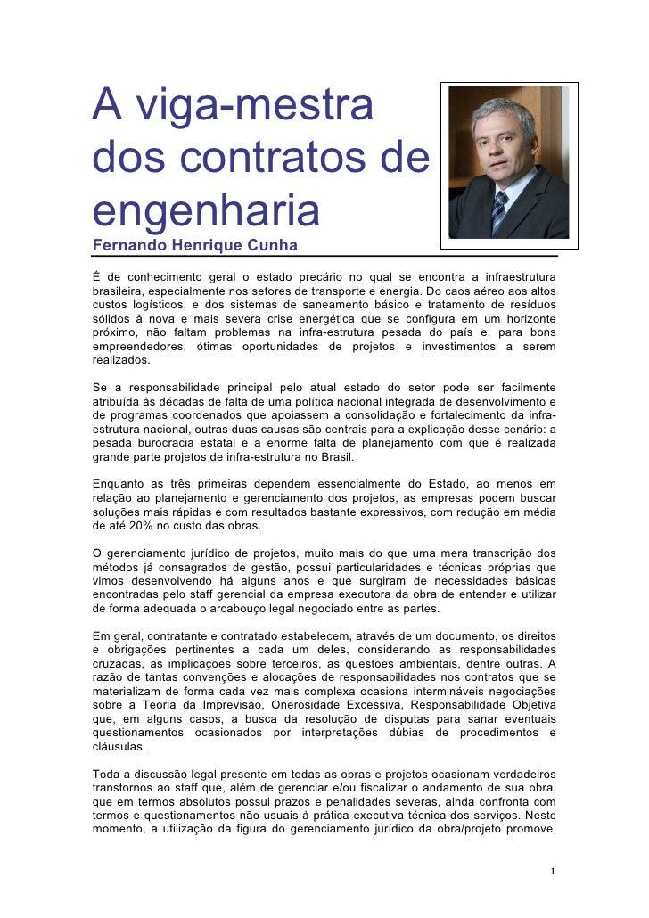 A viga-mestra dos contratos de engenharia Fernando Henrique Cunha É de conhecimento geral o estado precário no qual se enc...