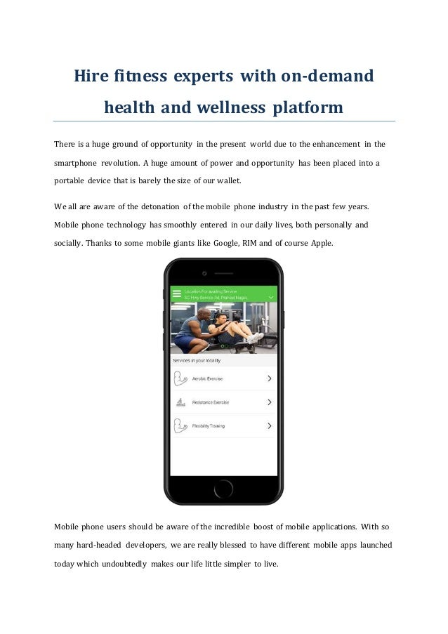Hire fitness experts with on-demand health and wellness platform There is a huge ground of opportunity in the present worl...