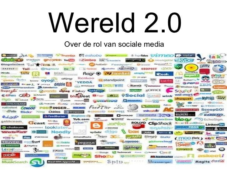 Wereld 2.0 Over de rol van sociale media