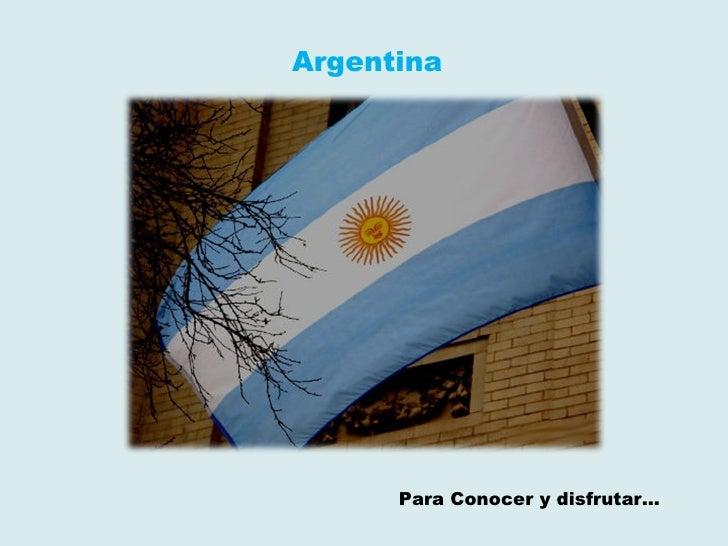 Para Conocer y disfrutar… Argentina