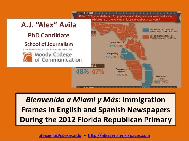 Bienvenido a Miami y Más: Immigration Frames in English and Spanish Newspapers During the 2012 Florida Republican Primary ...