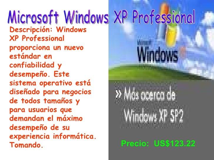 Microsoft Windows XP Professional  Descripción: Windows XP Professional proporciona un nuevo estándar en confiabilidad y d...