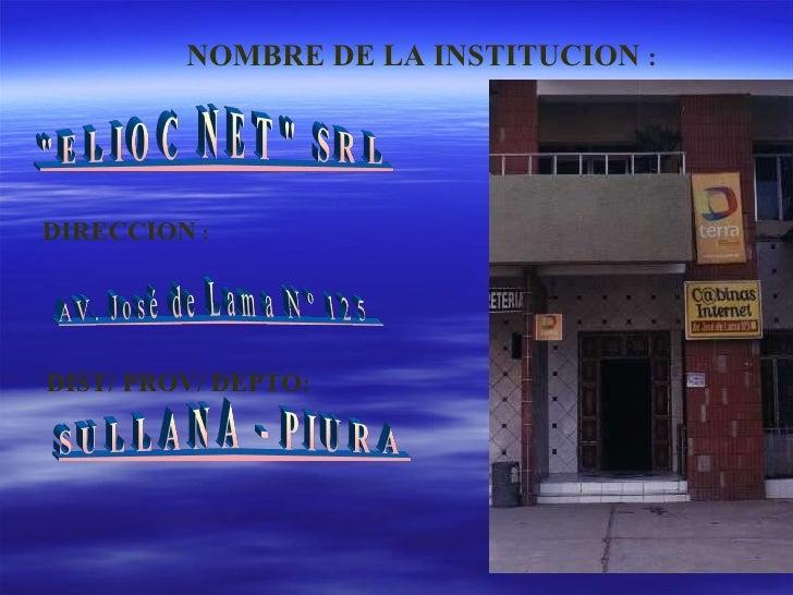 NOMBRE DE LA INSTITUCION  : DIRECCION  : DIST/ PROV/ DEPTO: