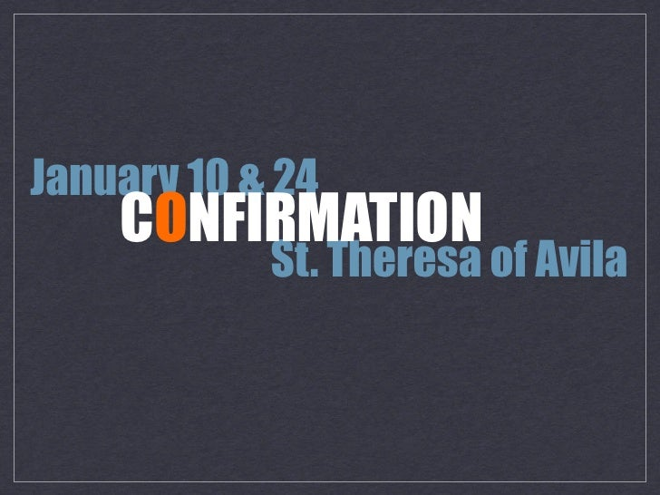 January 10 & 24     CONFIRMATION             St. Theresa of Avila