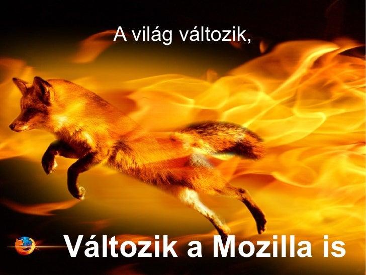 A világ változik,Változik a Mozilla is