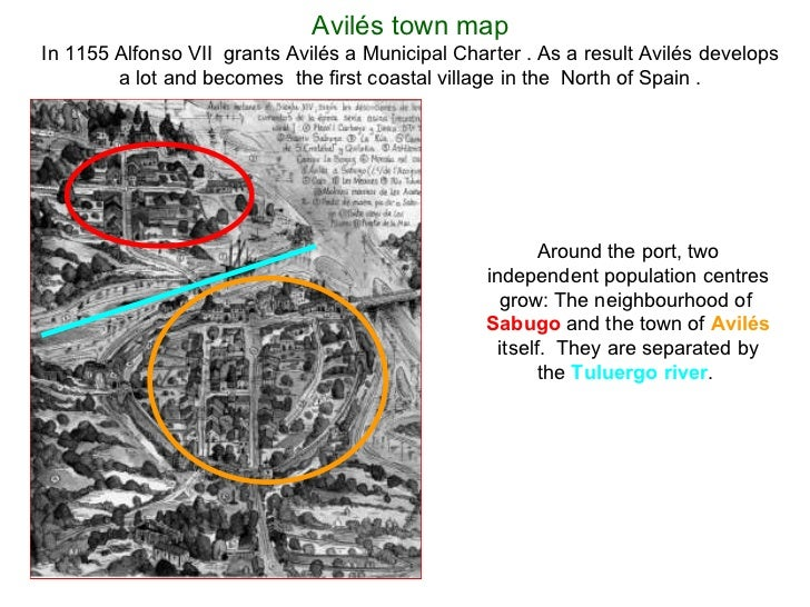 Avilés town map In 1155 Alfonso VII  grants Avilés a Municipal Charter . As a result Avilés develops a lot and becomes  th...