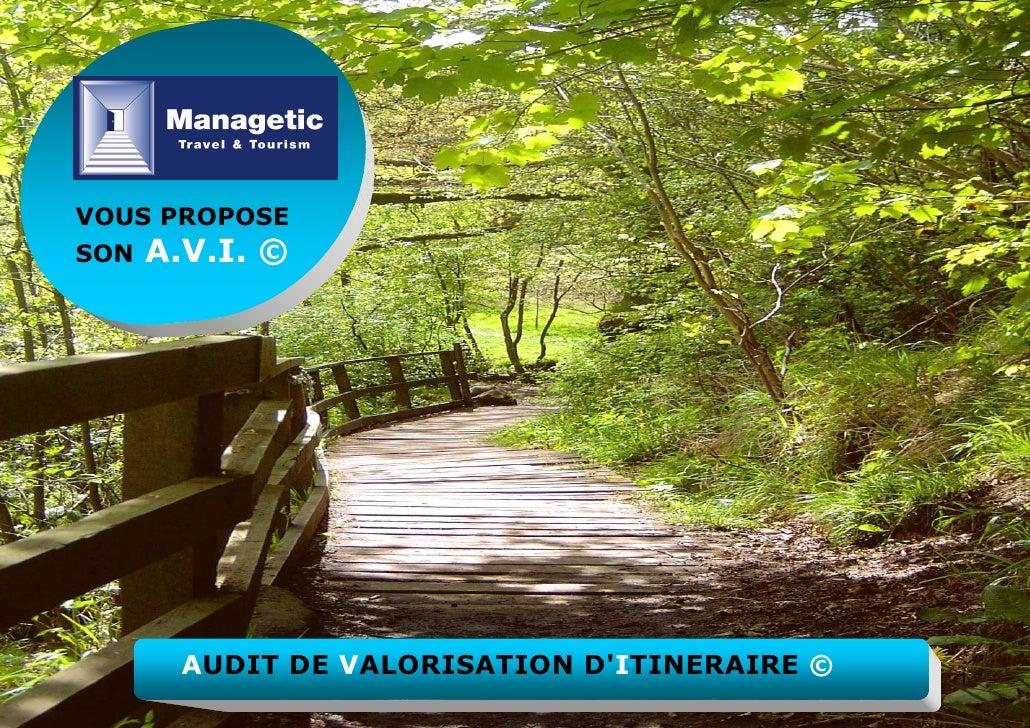VOUS PROPOSE SON   A.V.I. ©             AUDIT DE VALORISATION D'ITINERAIRE ©   1