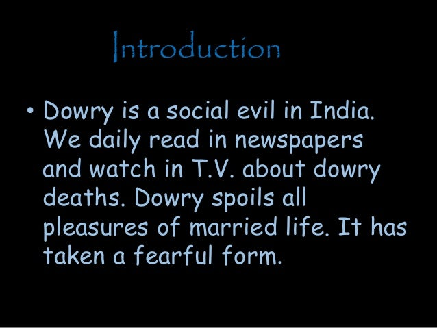 "causes of dowry Indicate it to be a cause of domestic violence and homicide called ""dowry   south asia is that dowry enhances women's status in the given context where."