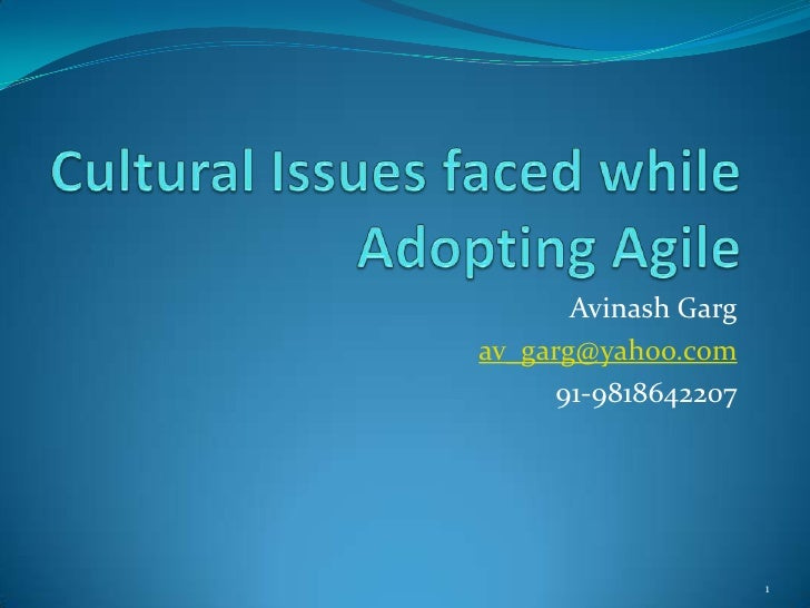 Cultural Issues faced while Adopting Agile<br />Avinash Garg<br />av_garg@yahoo.com<br />91-9818642207<br />1<br />