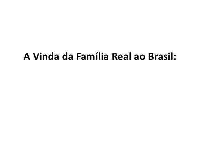 A Vinda da Família Real ao Brasil: