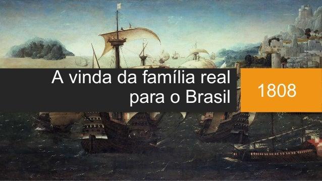 A vinda da família real para o Brasil 1808