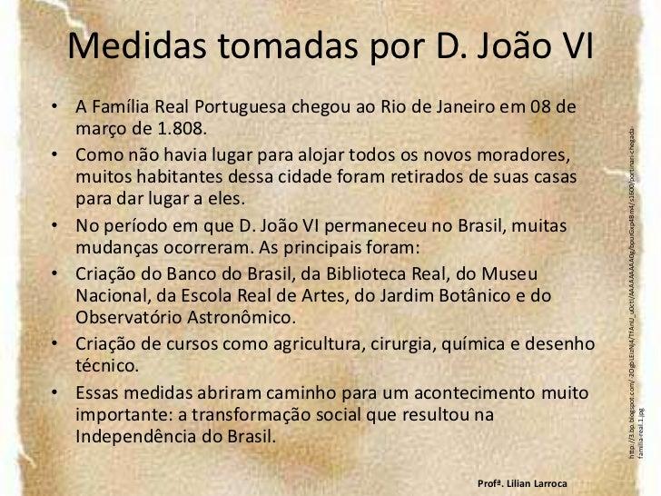 Vinda da familia reais para o brasil e período joanino 5