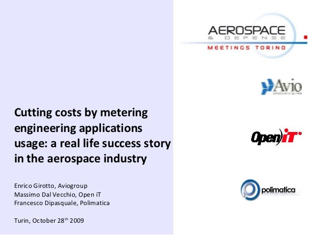 Cutting costs by meteringengineering applicationsusage: a real life success storyin the aerospace industryEnrico Girotto, ...