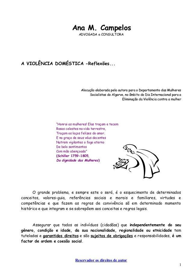 Ana M. Campelos ADVOGADA e CONSULTORA A VIOLÊNCIA DOMÉSTICA -Reflexões... Alocução elaborada pela autora para o Departamen...